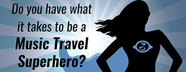 Do you have what it takes to be a Music Travel Superhero?